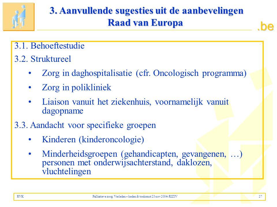 .be 3.1.Behoeftestudie 3.2. Struktureel •Zorg in daghospitalisatie (cfr.
