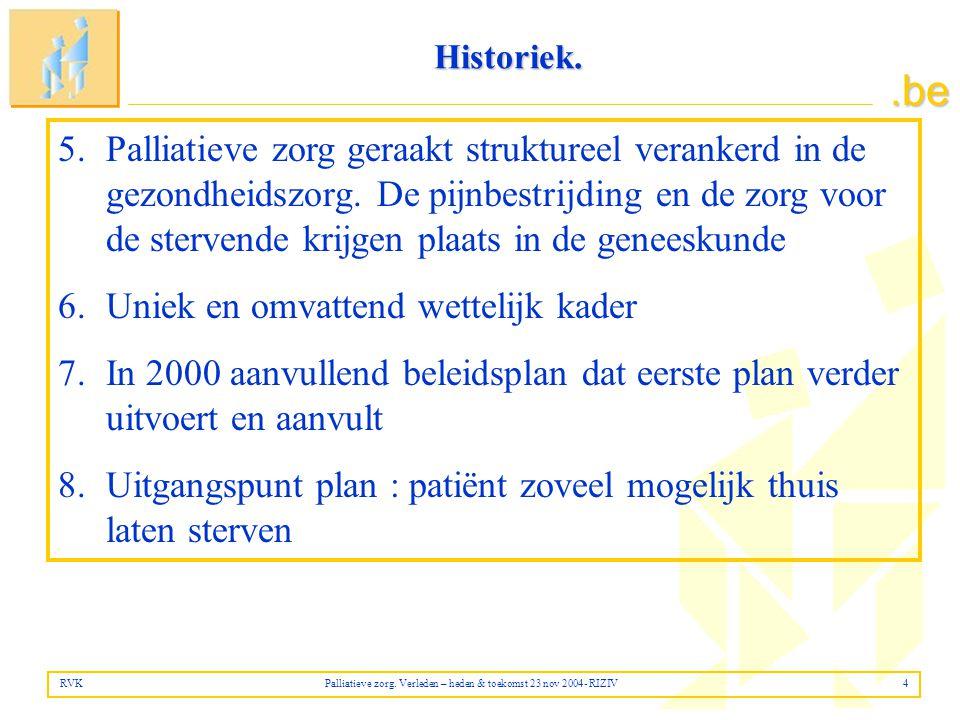 .be 5.Palliatieve zorg geraakt struktureel verankerd in de gezondheidszorg.