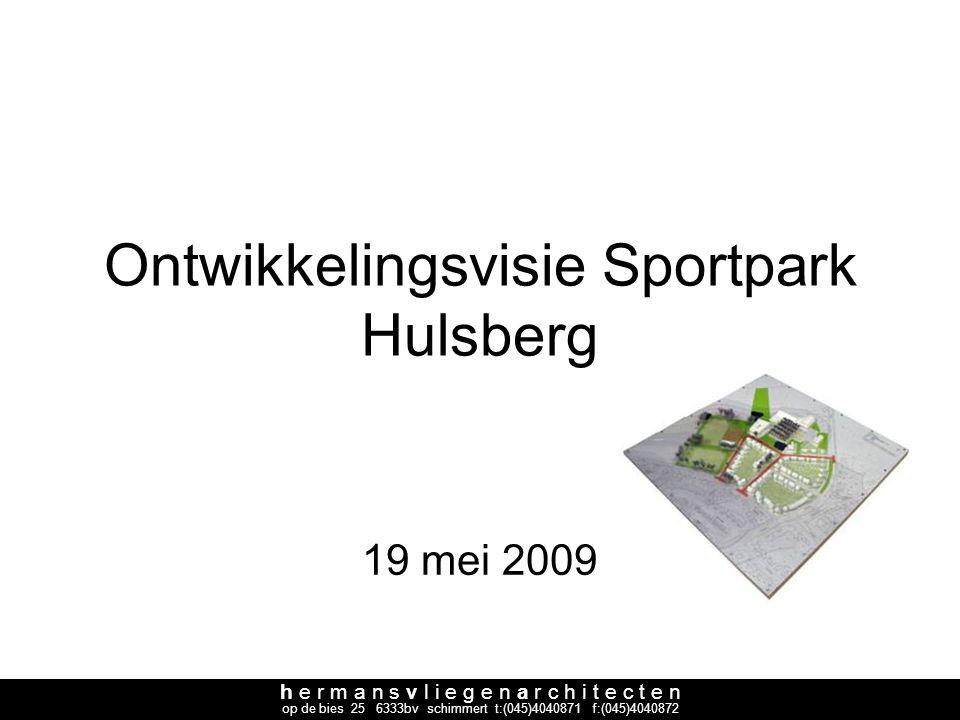 h e r m a n s v l i e g e n a r c h i t e c t e n op de bies 25 6333bv schimmert t:(045)4040871 f:(045)4040872 Ontwikkelingsvisie Sportpark Hulsberg 1