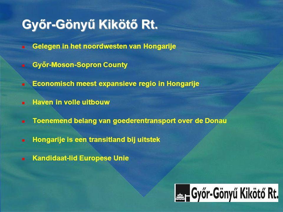 Győr-Gönyű Kikötő Rt.  Gelegen in het noordwesten van Hongarije  Győr-Moson-Sopron County  Economisch meest expansieve regio in Hongarije  Haven i