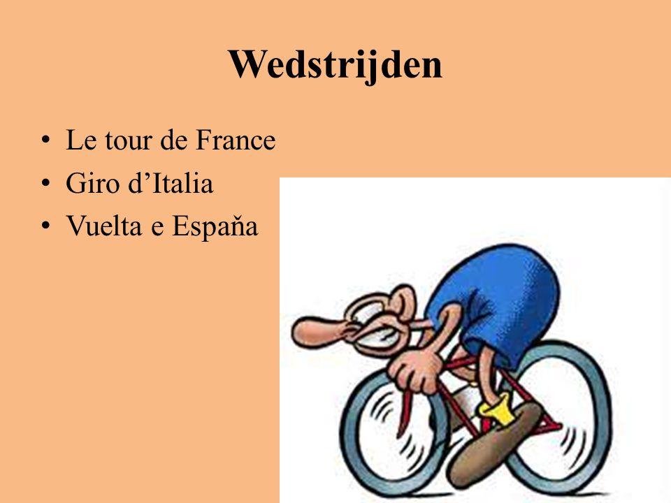 Wedstrijden • Le tour de France • Giro d'Italia • Vuelta e Espaňa