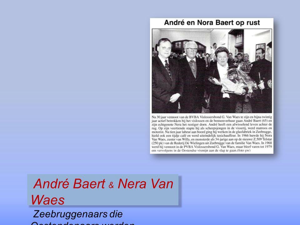 André Baert & Nera Van Waes Zeebruggenaars die Oostendenaars werden