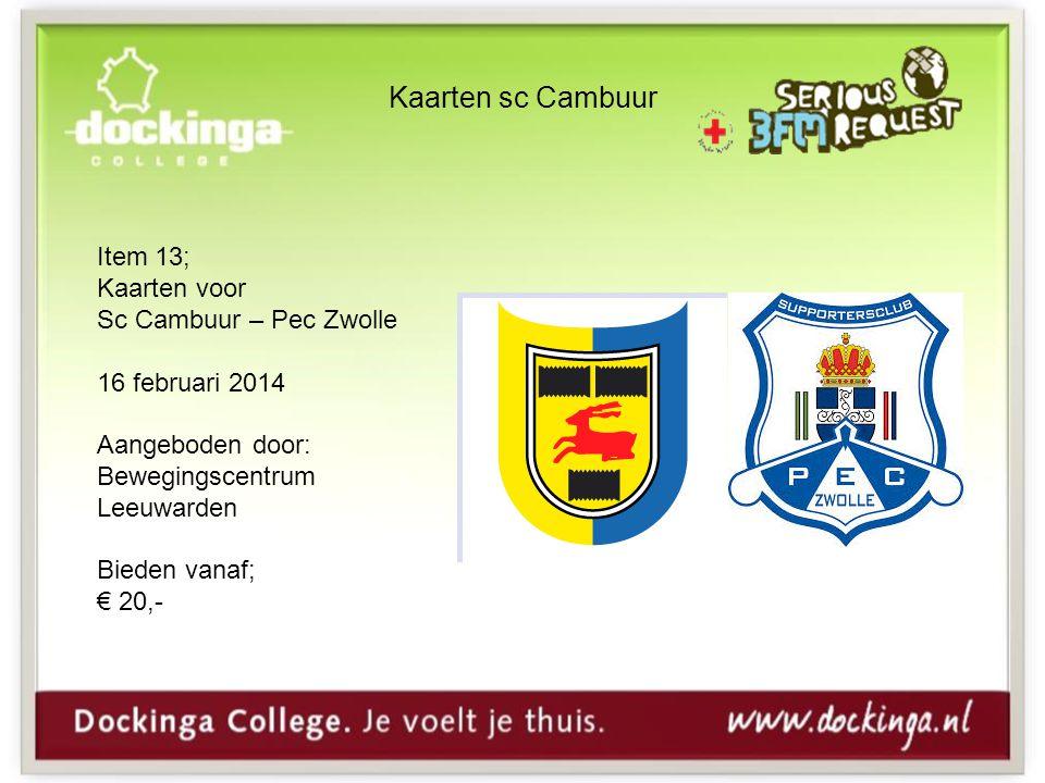 Kaarten sc Cambuur Item 13; Kaarten voor Sc Cambuur – Pec Zwolle 16 februari 2014 Aangeboden door: Bewegingscentrum Leeuwarden Bieden vanaf; € 20,-