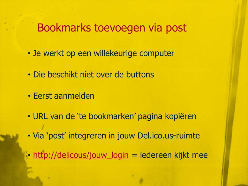 Stap voor stap bookmarks toevoegen via 'post' Surf naar http://project.arteveldehs.be/module/module_delicious/delicious_post/delicious_post.