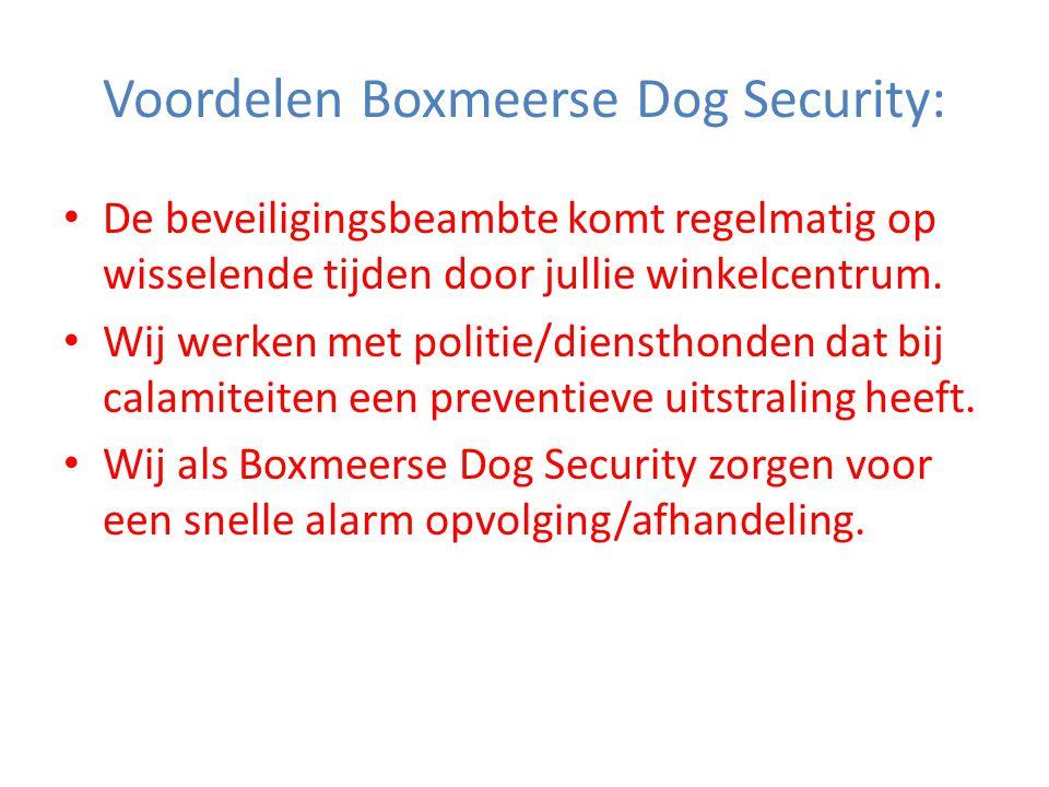Voordelen Boxmeerse Dog Security: • De beveiligingsbeambte komt regelmatig op wisselende tijden door jullie winkelcentrum.