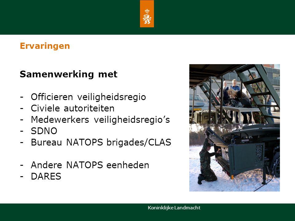 Koninklijke Landmacht Samenwerking met -Officieren veiligheidsregio -Civiele autoriteiten -Medewerkers veiligheidsregio's -SDNO -Bureau NATOPS brigade
