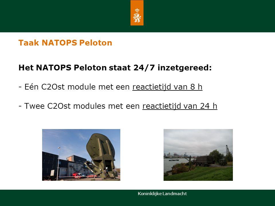 Koninklijke Landmacht Taak NATOPS Peloton Het NATOPS Peloton staat 24/7 inzetgereed: - Eén C2Ost module met een reactietijd van 8 h - Twee C2Ost modul
