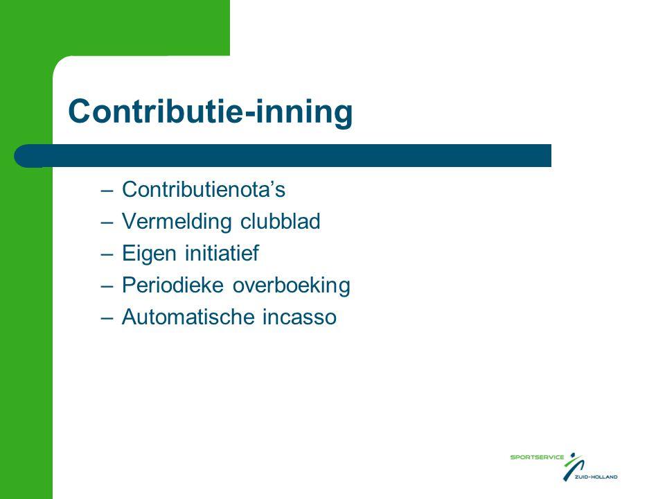 Contributie-inning –Contributienota's –Vermelding clubblad –Eigen initiatief –Periodieke overboeking –Automatische incasso