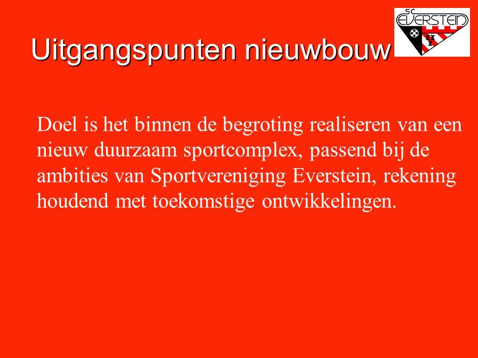 Uitgangspunten nieuwbouw Doel is het binnen de begroting realiseren van een nieuw duurzaam sportcomplex, passend bij de ambities van Sportvereniging E