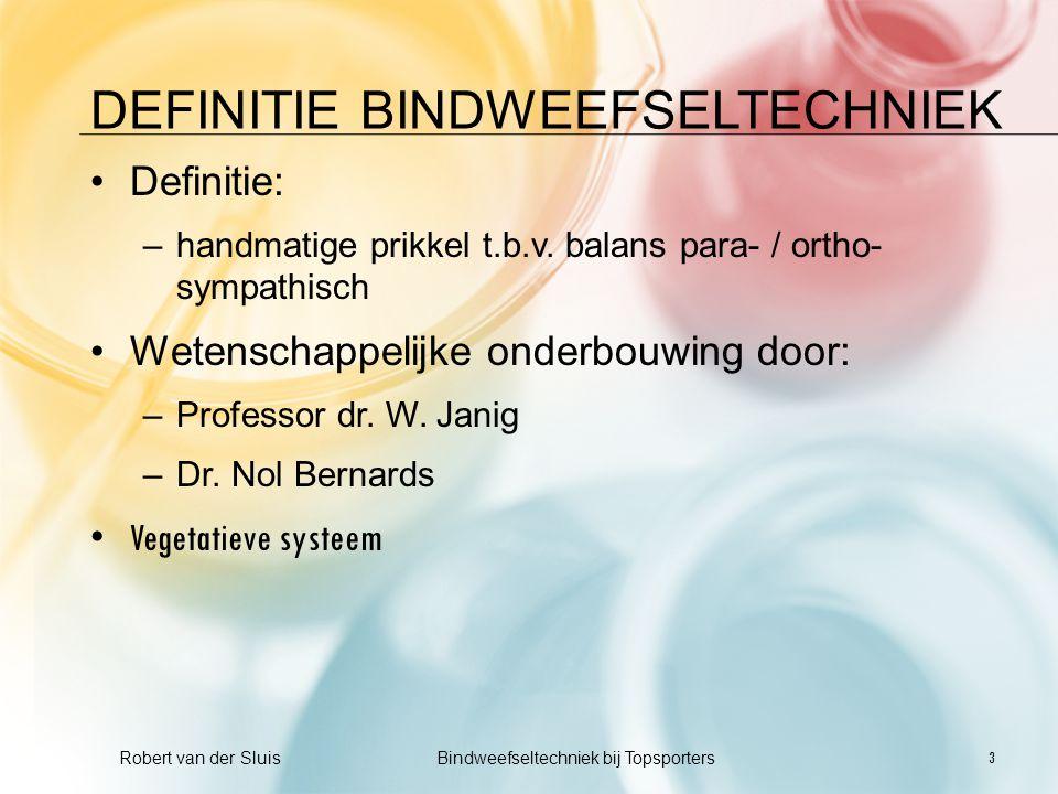 DEFINITIE BINDWEEFSELTECHNIEK •Definitie: –handmatige prikkel t.b.v. balans para- / ortho- sympathisch •Wetenschappelijke onderbouwing door: –Professo
