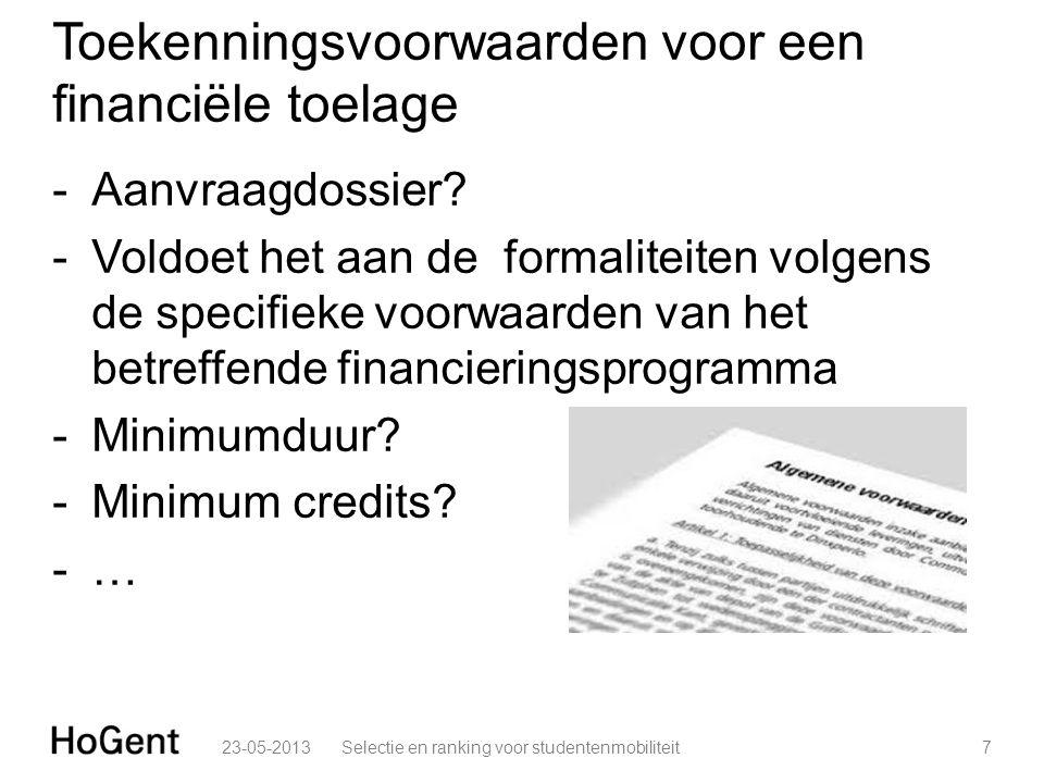 Toekenningsvoorwaarden voor een financiële toelage -Aanvraagdossier? -Voldoet het aan de formaliteiten volgens de specifieke voorwaarden van het betre