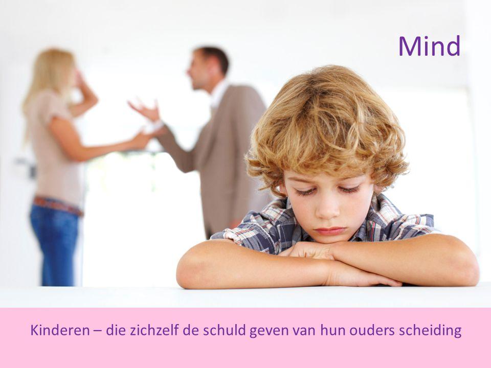 Mind Kinderen – die zichzelf de schuld geven van hun ouders scheiding