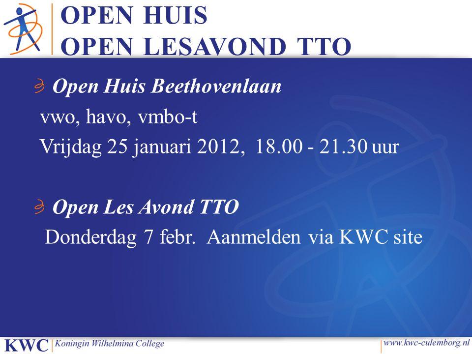 OPEN HUIS OPEN LESAVOND TTO Open Huis Beethovenlaan vwo, havo, vmbo-t Vrijdag 25 januari 2012, 18.00 - 21.30 uur Open Les Avond TTO Donderdag 7 febr.