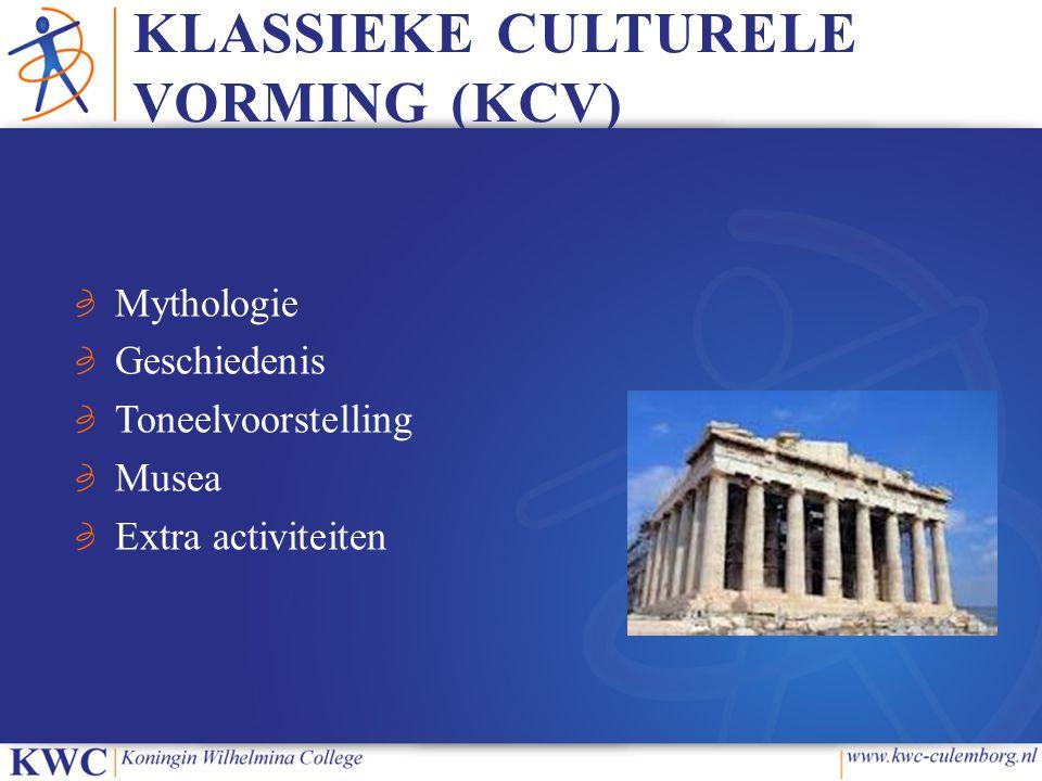 KLASSIEKE CULTURELE VORMING (KCV) Mythologie Geschiedenis Toneelvoorstelling Musea Extra activiteiten