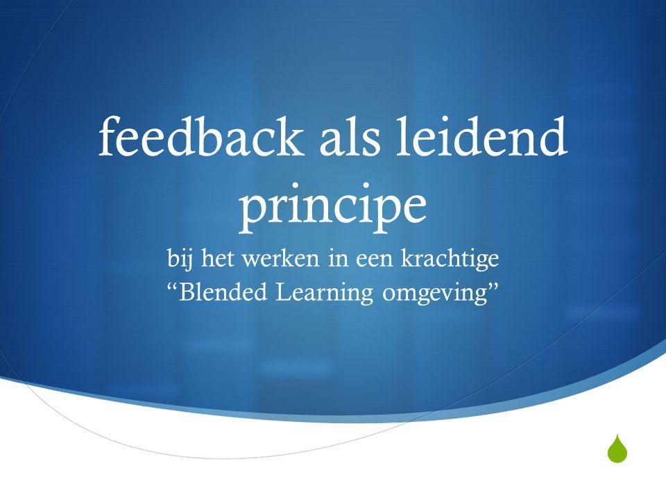  feedback als leidend principe bij het werken in een krachtige Blended Learning omgeving