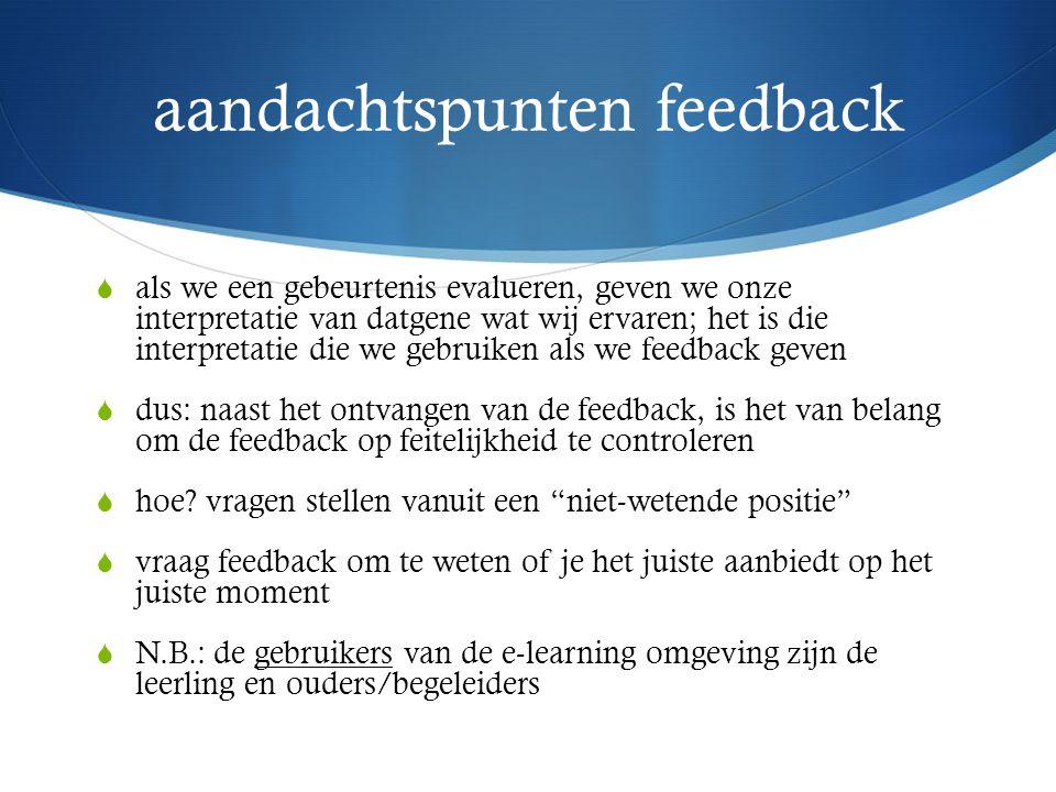 neem de leerling serieus  stem af op vragen en behoeften  investeer in een goede werkrelatie  biedt de leerling de mogelijkheid tot co-creatie: feedback vragen
