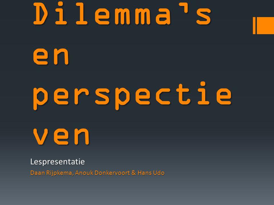 Dilemma's en perspectie ven Lespresentatie Daan Rijpkema, Anouk Donkervoort & Hans Udo