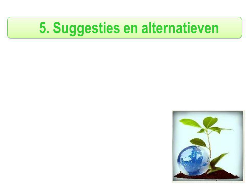 5. Suggesties en alternatieven