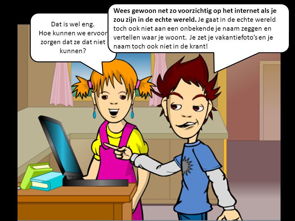 Ik heb al gehoord dat kinderlokkers via het internet op zoek gaan naar kinderen! Ik mag er niet aan denken! Ja, Emma, vreemden met slechte bedoelingen
