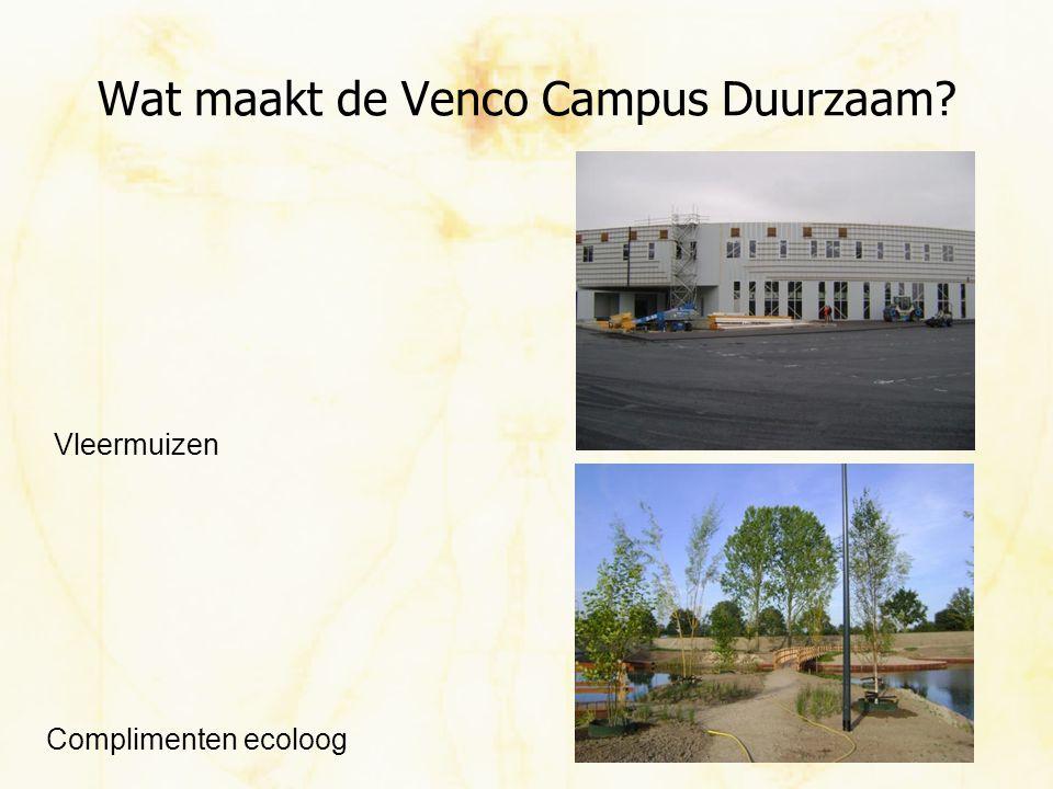 Wat maakt de Venco Campus Duurzaam? Vleermuizen Complimenten ecoloog