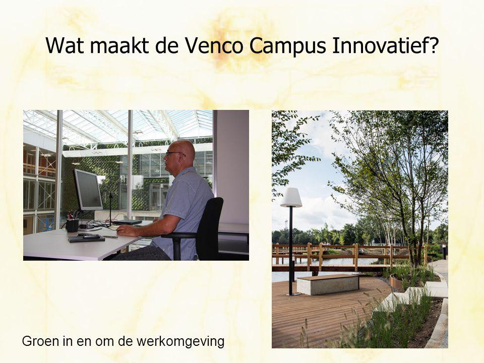 Wat maakt de Venco Campus Innovatief? Groen in en om de werkomgeving