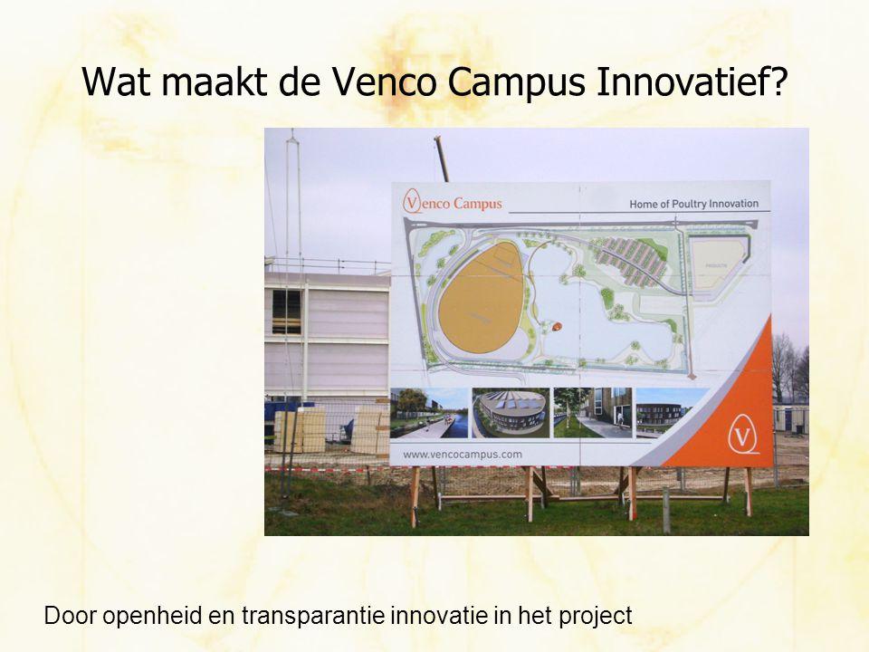 Wat maakt de Venco Campus Innovatief? Door openheid en transparantie innovatie in het project