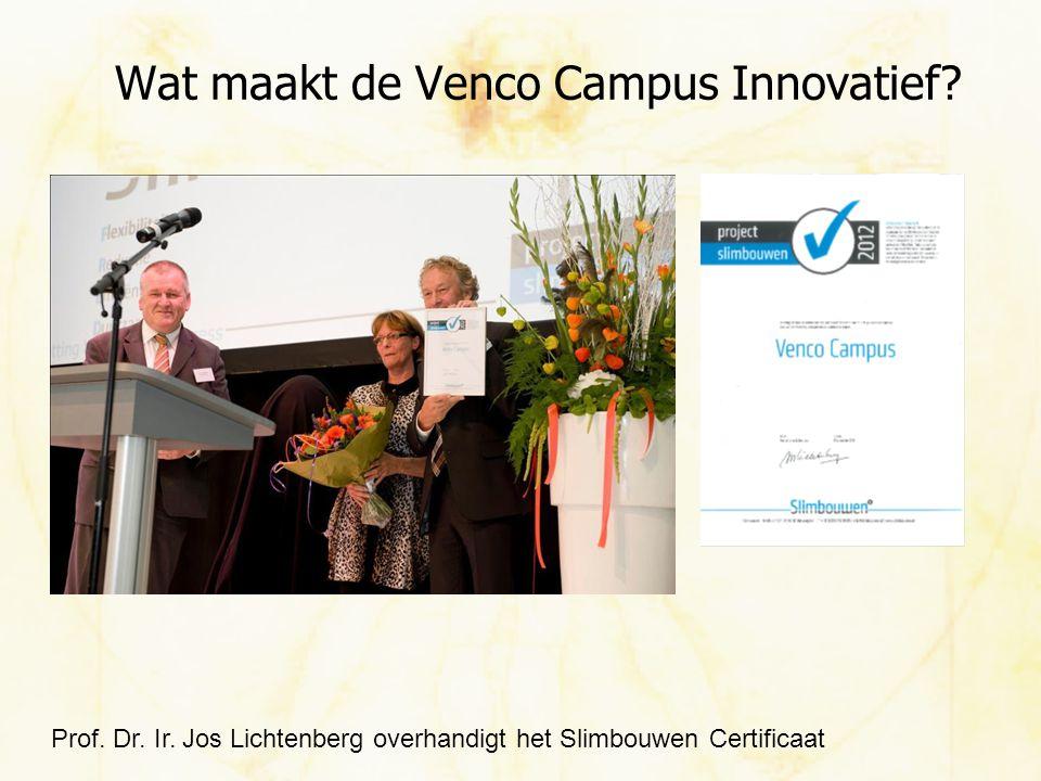 Prof. Dr. Ir. Jos Lichtenberg overhandigt het Slimbouwen Certificaat Wat maakt de Venco Campus Innovatief?