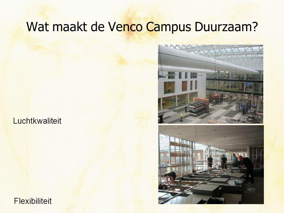 Wat maakt de Venco Campus Duurzaam? Energieneutraal Thermische kwaliteit