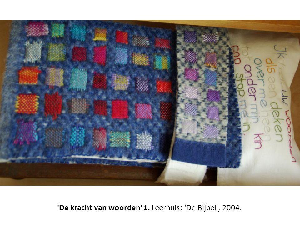 'De kracht van woorden' 1. Leerhuis: 'De Bijbel', 2004.