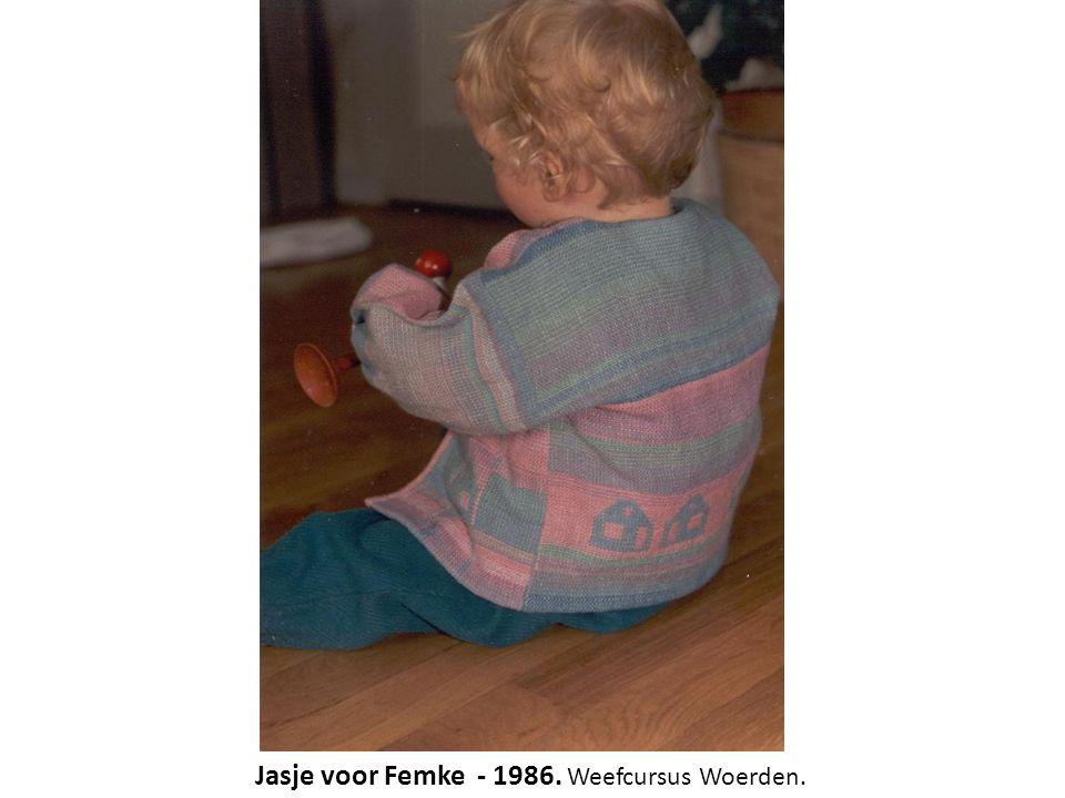 Jasje voor Femke - 1986. Weefcursus Woerden.