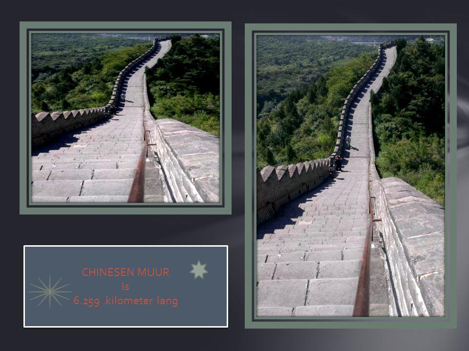 CHINESEN MUUR Is 6.259.kilometer lang CHINESEN MUUR Is 6.259.kilometer lang