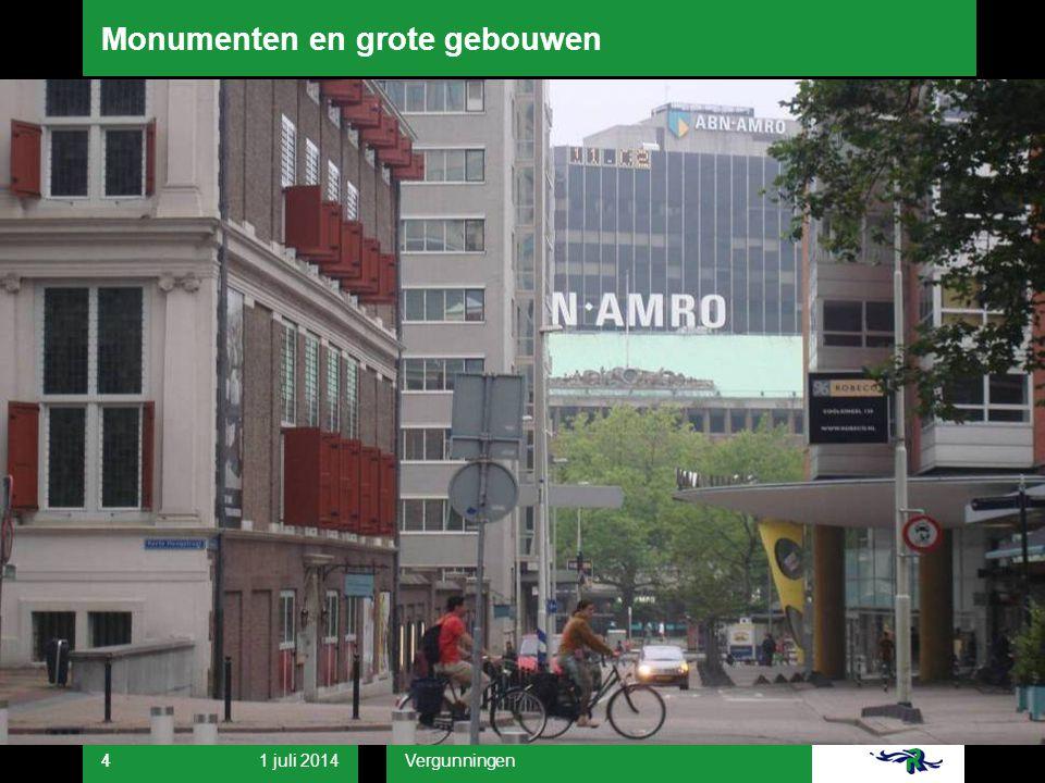 1 juli 2014 Vergunningen 44 Monumenten en grote gebouwen