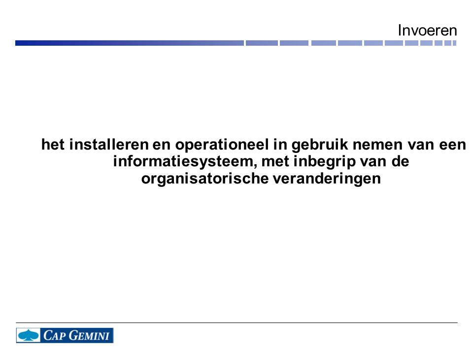 Invoeren het installeren en operationeel in gebruik nemen van een informatiesysteem, met inbegrip van de organisatorische veranderingen