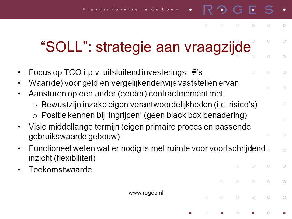 """""""SOLL"""": strategie aan vraagzijde •Focus op TCO i.p.v. uitsluitend investerings - €'s •Waar(de) voor geld en vergelijkenderwijs vaststellen ervan •Aans"""