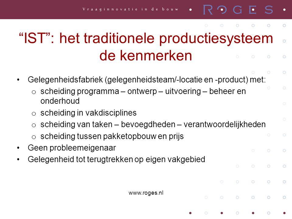 """""""IST"""": het traditionele productiesysteem de kenmerken •Gelegenheidsfabriek (gelegenheidsteam/-locatie en -product) met: o scheiding programma – ontwer"""