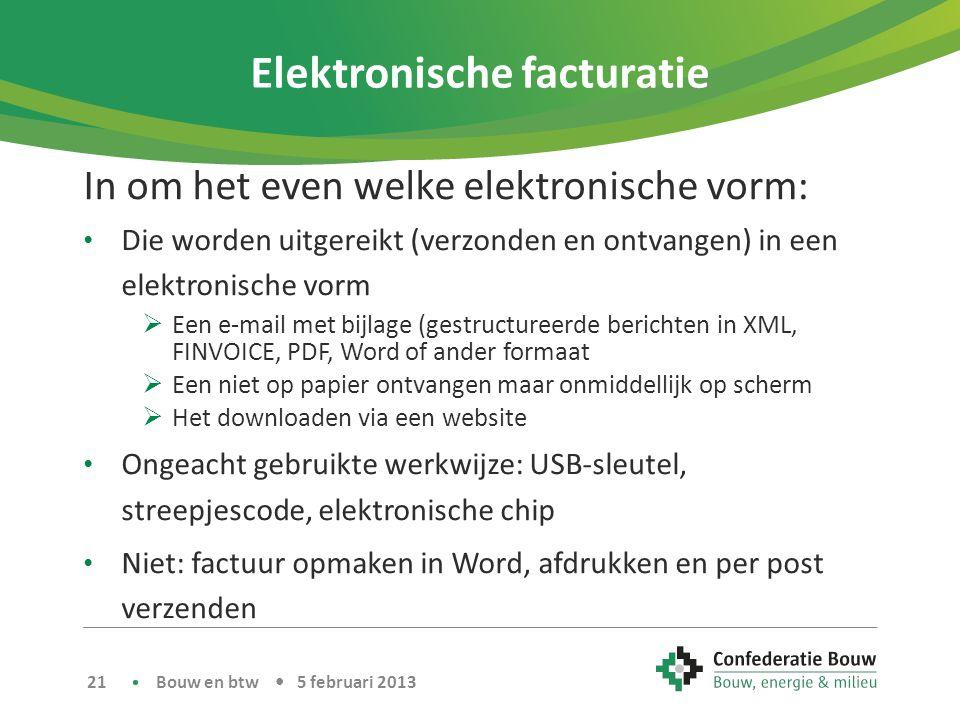 Elektronische facturatie In om het even welke elektronische vorm: • Die worden uitgereikt (verzonden en ontvangen) in een elektronische vorm  Een e-m