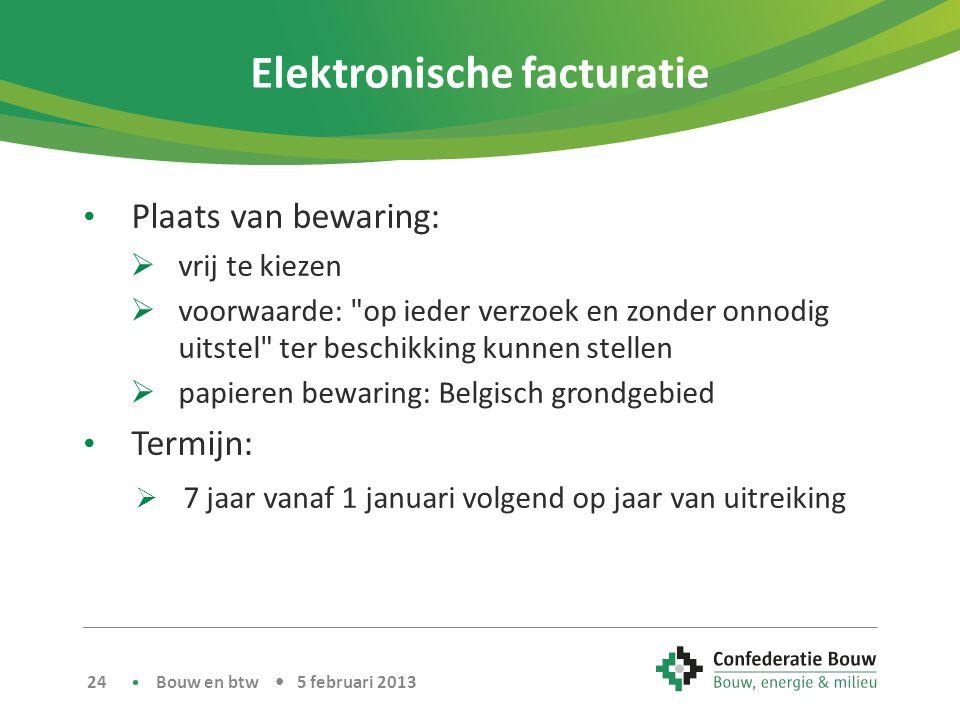 Elektronische facturatie • Plaats van bewaring:  vrij te kiezen  voorwaarde: