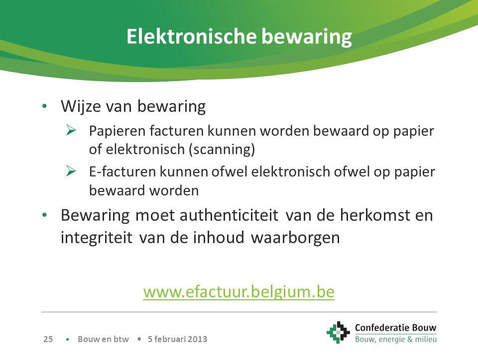 Elektronische bewaring • Wijze van bewaring  Papieren facturen kunnen worden bewaard op papier of elektronisch (scanning)  E-facturen kunnen ofwel e