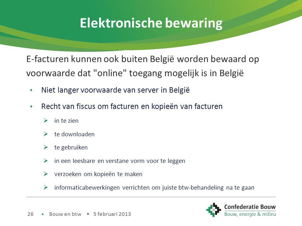 Elektronische bewaring E-facturen kunnen ook buiten België worden bewaard op voorwaarde dat