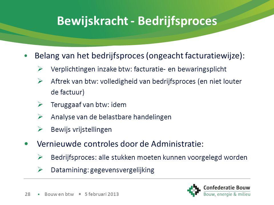 Bewijskracht - Bedrijfsproces • Belang van het bedrijfsproces (ongeacht facturatiewijze):  Verplichtingen inzake btw: facturatie- en bewaringsplicht