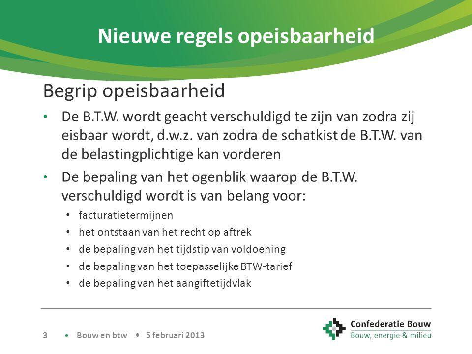 Toepassing Opeisbaarheid - Renovatiewerk • Opmaak offerte voor vervanging raam op 15/2/2013 voor 1.000 € excl.