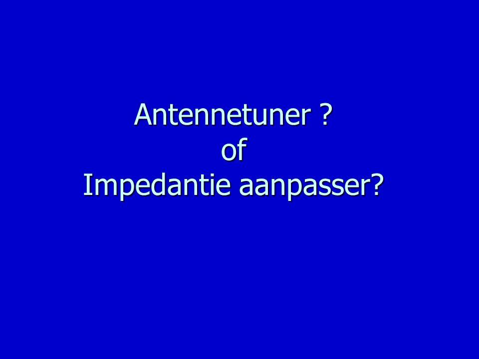 Antennetuner ? of Impedantie aanpasser?