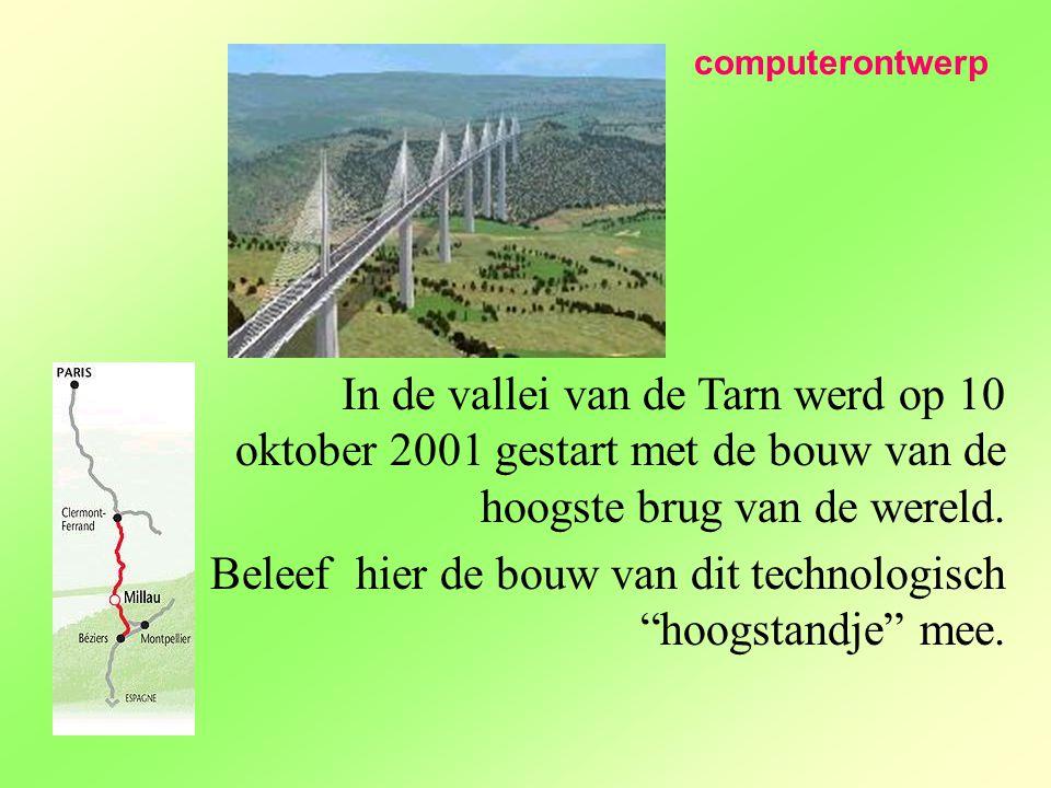 """In de vallei van de Tarn werd op 10 oktober 2001 gestart met de bouw van de hoogste brug van de wereld. Beleef hier de bouw van dit technologisch """"hoo"""