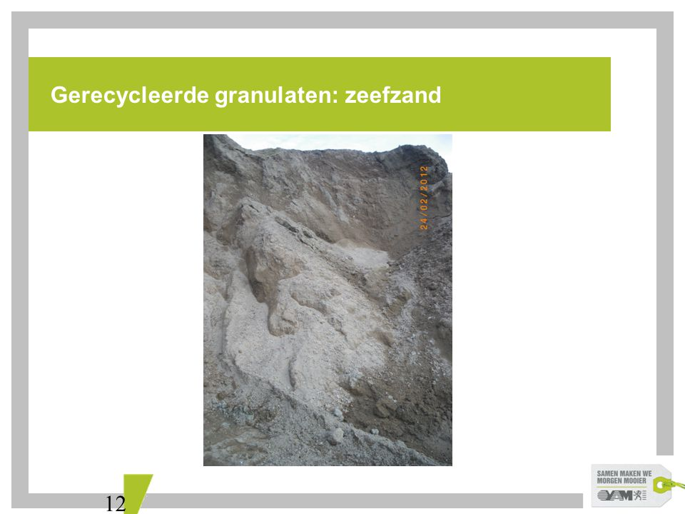 12 Gerecycleerde granulaten: zeefzand