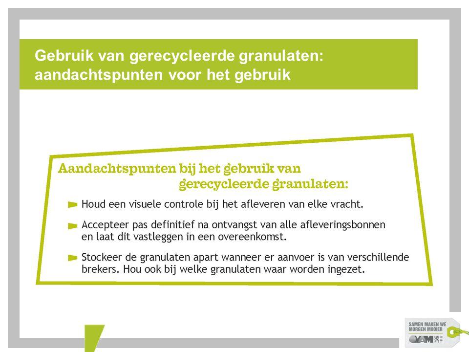 Gebruik van gerecycleerde granulaten: aandachtspunten voor het gebruik
