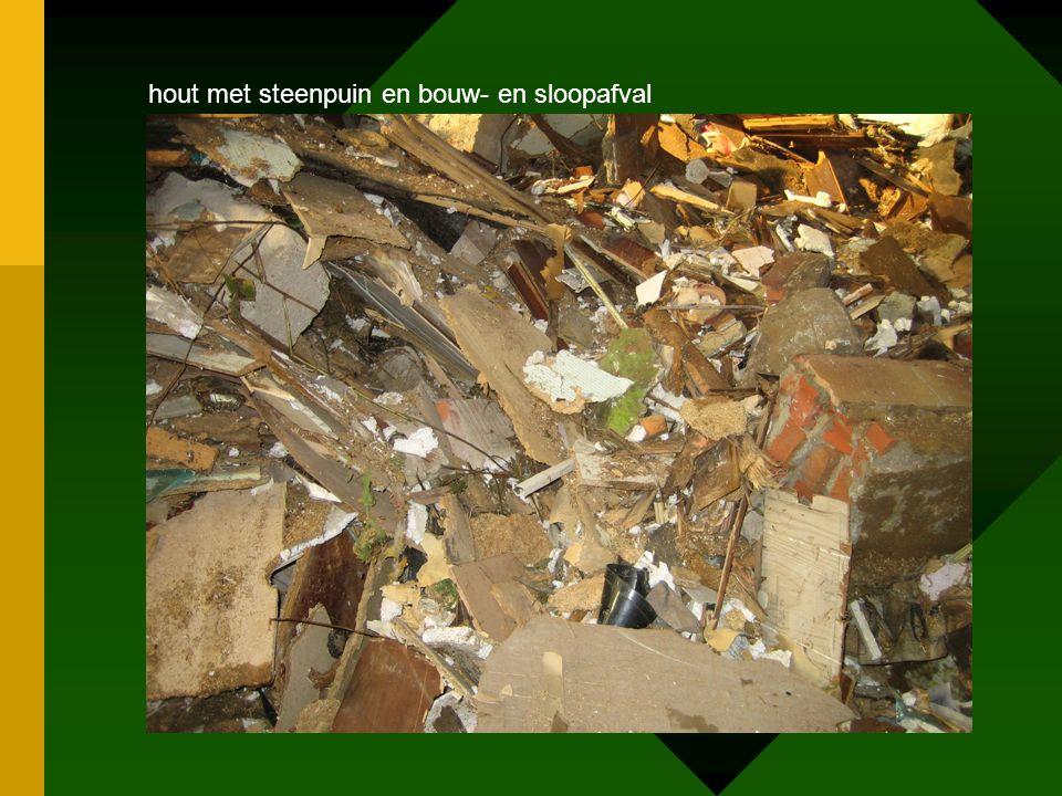 hout met steenpuin en bouw- en sloopafval