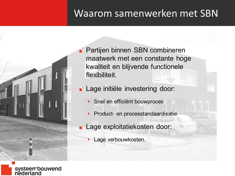 Waarom samenwerken met SBN Partijen binnen SBN combineren maatwerk met een constante hoge kwaliteit en blijvende functionele flexibiliteit.
