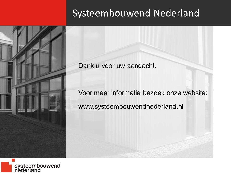 Systeembouwend Nederland Dank u voor uw aandacht.
