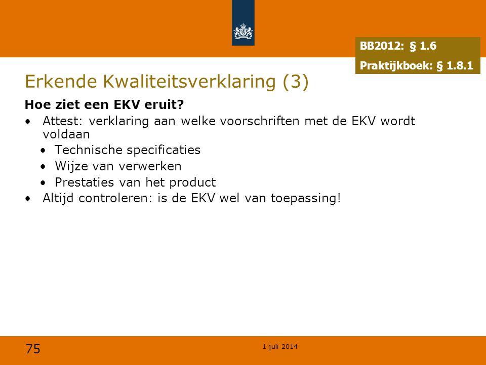 75 1 juli 2014 Erkende Kwaliteitsverklaring (3) Hoe ziet een EKV eruit.