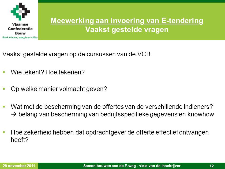 29 november 2011 Samen bouwen aan de E-weg - visie van de inschrijver 12 Vaakst gestelde vragen op de cursussen van de VCB:  Wie tekent.